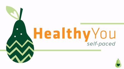 Picture of Healthy You- Weight Management and Mindful Eating- Self-Paced Program